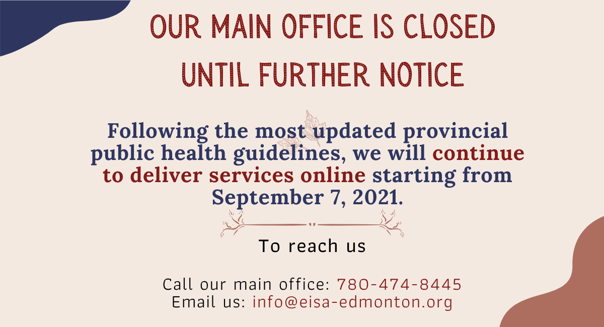 EISA main office is closed due to the most updated provincial health guidelines. We will continue to deliver services online.